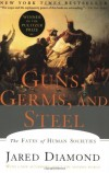 Jared M. Diamond. Guns, Germs, and Steel: The Fates of Human Societies