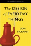 Don Norman. The Design of Everyday Things: Revised and Expanded Edition