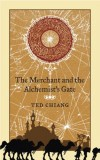 Ted Chiang. The Merchant and the Alchemist's Gate