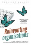 Frederic Laloux. Reinventing Organizations