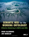 Dean Allemang, James Hendler. Semantic Web for the Working Ontologist: Effective Modeling in RDFS and OWL