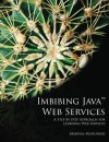Srinivas Mudunuri. Imbibing Java Web Services: A Step by Step Approach for Learning Web Services