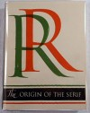 Edward M. Catich. Origin of the Serif: Brush Writing & Roman Letters
