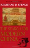 Jonathan D. Spence. The Search for Modern China