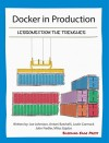 Docker in Production: Lessons from the Trenches