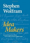 Stephen Wolfram. Idea Makers: Personal Perspectives on the Lives & Ideas of Some Notable People