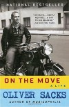 Oliver Sacks. On the Move: A Life