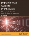 Ilia Alshanetsky. php|architect's Guide to PHP Security|