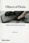 Adrian Forty. Objects of Desire: Design and Society Since 1750
