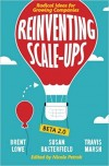 Reinventing Scale-Ups: Radical Ideas for Growing Companies