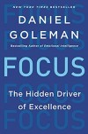 Focus: The Hidden Driver of Excellence