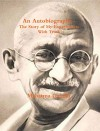 M. K. Gandhi. An Autobiography or The Story of My Experiments with Truth