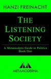 Hanzi Freinacht. The Listening Society: A Metamodern Guide to Politics, Book One
