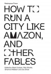 . How to Run a City Like Amazon, and Other Fables